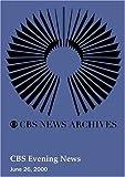 CBS Evening News (June 26, 2000)
