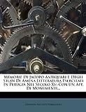 Memorie Di Jacopo Antiquari e Degli Studi Di Amena Litteratura Esercitati in Perugia Nel Secolo Xv, Giovanni Battista Vermiglioli, 1271777878