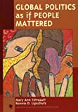 Global Politics As If People Mattered, Mary Ann Tétreault and Ronnie D. Lipschutz, 0742510891