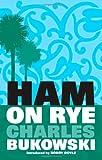Ham on Rye, Charles Bukowski, 1841951633
