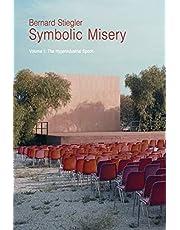 Symbolic Misery, Volume 1: The Hyperindustrial Epoch