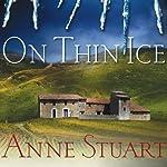 On Thin Ice: Ice Series, Book 6   Anne Stuart