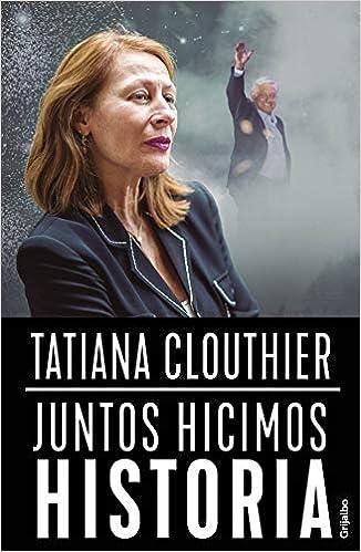 Juntos hicimos historia Resumen Tatiana Clouthier