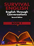 Survival English: English Through Conversations, Book 1, Second Edition