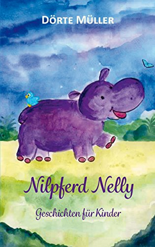Nilpferd Nelly - Geschichten für Kinder (German Edition)