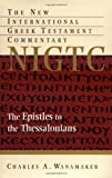 The Epistle to the Thessalonians (The New International Greek Testament Commentary)