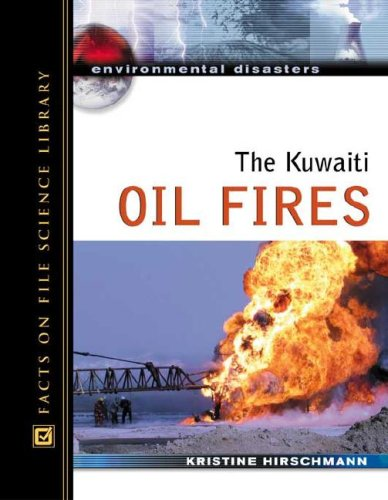 The Kuwaiti Oil Fires (Environmental Disasters) - Kuwaiti Oil