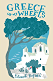 Greece on My Wheels (English Edition)