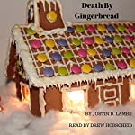 Death by Gingerbread: A Tensile Delight Mystery, Book 1 | Justin D. Lambe