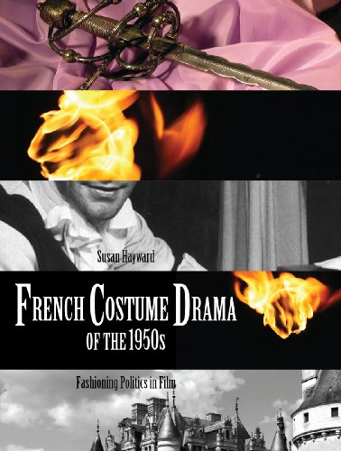 French Costume Drama of the 1950s: Fashioning Politics in (French Costume Drama Films)