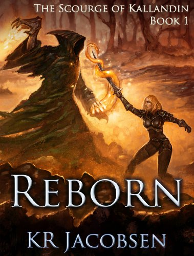 Reborn (Scourge of Kallandin Book 1) (Jacobsen Blade)