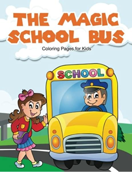 - The Magic School Bus Coloring Book: For Kids, Coloring Pages:  9781945287947: Amazon.com: Books