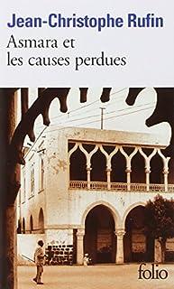 Asmara et les causes perdues, Rufin, Jean-Christophe