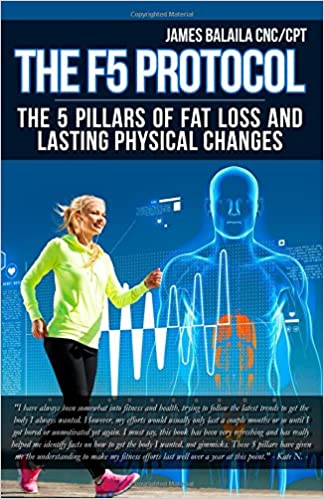 The F5 Protocol: The 5 Pillars of Fat Loss and Lasting Physical Changes