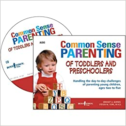 Common Sense Parenting of Todlers and Preschoolers
