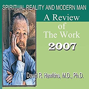 Spiritual Reality and Modern Man: A Review of the Work - 2007 Speech