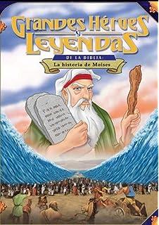 Grandes Heroes y Leyendas de la Biblia: La Historia de Moises