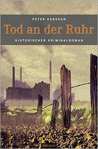 Tod an der Ruhr: Historischer Kriminalroman