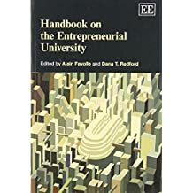 Handbook on the Entrepreneurial University (Elgar Original Reference) (Research Handbooks in Business and Management...