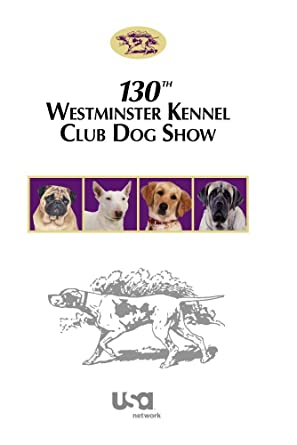 Amazon com: 130th Westminster Kennel Club Dog Show (2006