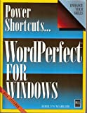 Power Shortcuts : WordPerfect for Windows, Marler, Jerilyn, 1558281851