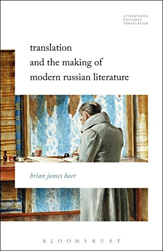 Translation and the Making of Modern Russian Literature (Literatures, Cultures, Translation)