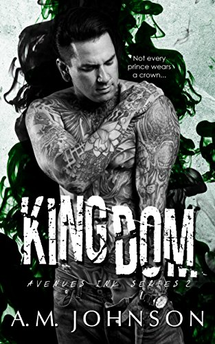 Kingdom (Avenues Ink Series Book 2) by [Johnson, A.M.]