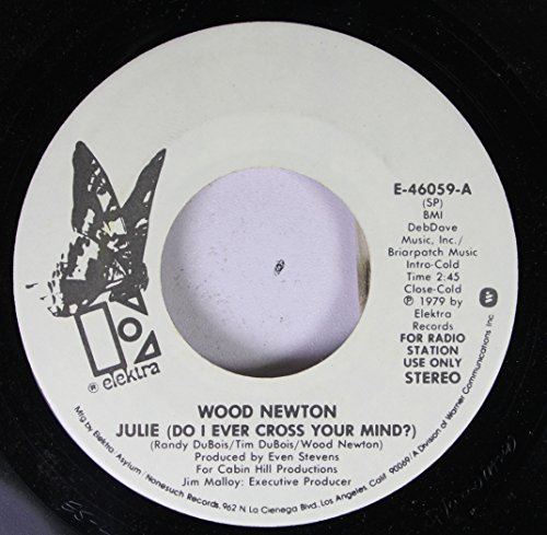 Wood Newton 45 RPM Julie (Do I Ever Cross Your Mind) / Cotton Pickin