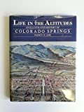 img - for Life in the Altitudes: An Illustrated History of Colorado Springs book / textbook / text book
