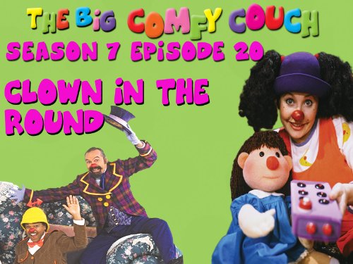 The Big Comfy Couch - Season 7  Episode 20 - Clown in the Round