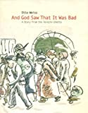 img - for And God Saw That It Was Bad: A Story from the Terezin Ghetto book / textbook / text book