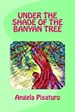 img - for Under the Shade of the Banyan Tree book / textbook / text book