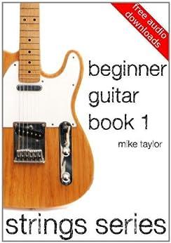 Beginner Guitar Book 1 (Strings Series) by [Taylor, Mike]