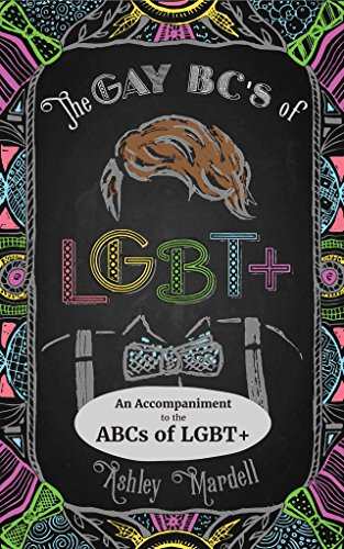 The Gay BCs of LGBT+: An Accompaniment  to the ABCs of LGBT+