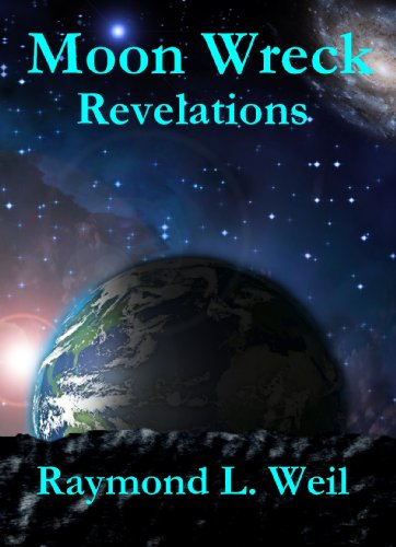 Moon Wreck: Revelations (Moon Wreck series Book ()