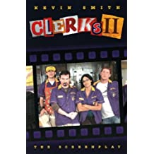 Clerks II: The Screenplay by Kevin Smith (2006-09-22)