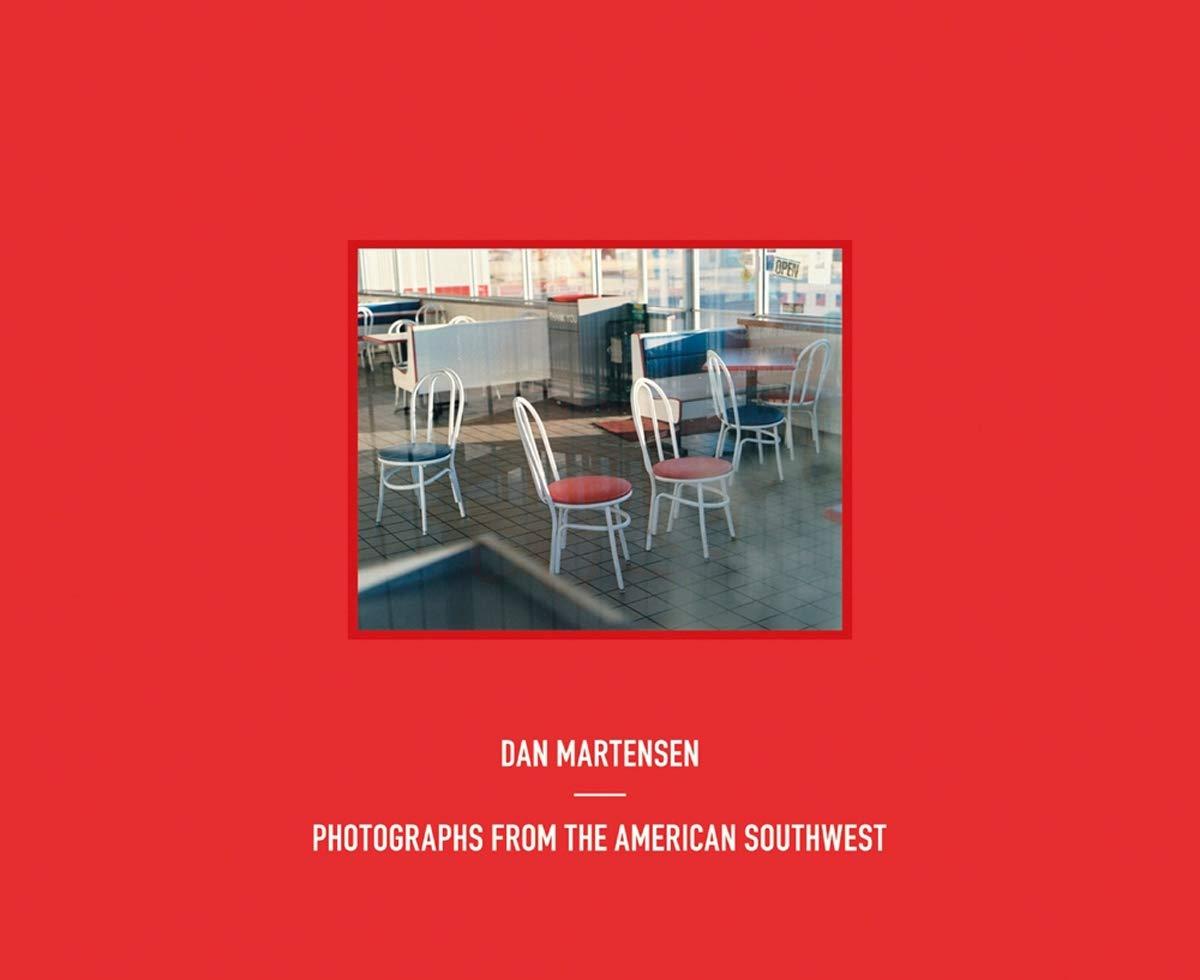 Dan Martensen: Photographs from the American Southwest