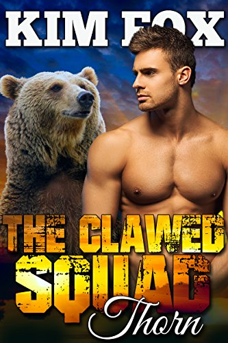 The Clawed Squad: Thorn (The Bear Shifters of Clawed Ranch Book 5) (Best Las Vegas Weddings)