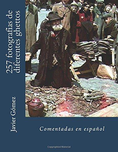 257 fotografias de diferentes ghettos (Spanish Edition) [Javier Gomez Perez] (Tapa Blanda)
