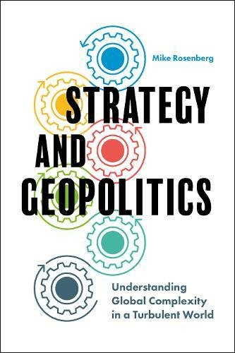Strategy and Geopolitics: Understanding Global Complexity in a Turbulent World