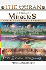 THE QURAN: Its Undeniable Miracles: Illustrated Edition Paperback