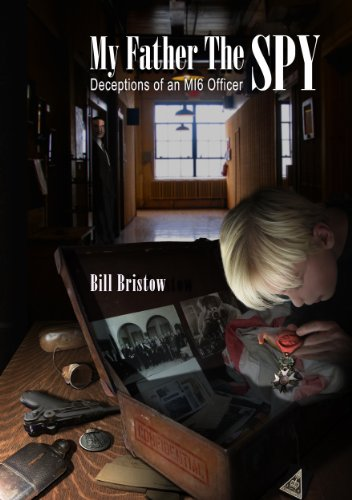 Amazon my father the spy deceptions of an mi6 officer ebook my father the spy deceptions of an mi6 officer by bristow bill fandeluxe PDF