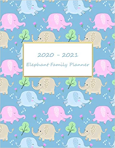 2020 2021 Elephant Family Planner 2020 2021 Academic Year Weekly Personal Planner January 2020 To December 2021 Calendar Schedule Organizer With Us Holiday Cute Elephant Cover Design Garrick Christopher 9781089157205 Amazon Com Books