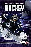 The Technology of Hockey (High-Tech Sports)