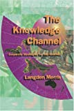 The Knowledge Channel, Landgon Morris, 1583482873