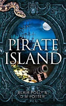 Pirate Island (You Say Which Way) by [Potter, D M, Polly,Blair]