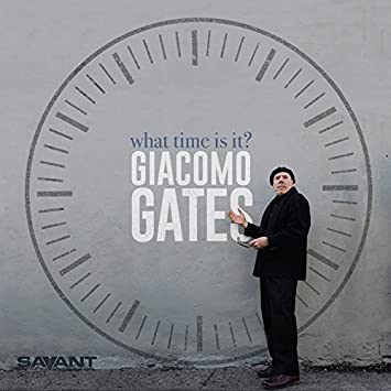 Giacomo Gates, What Time Is It?