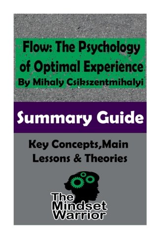 Read Online Flow: The Psychology of Optimal Experience: The Mindset Warrior Summary Guide pdf epub