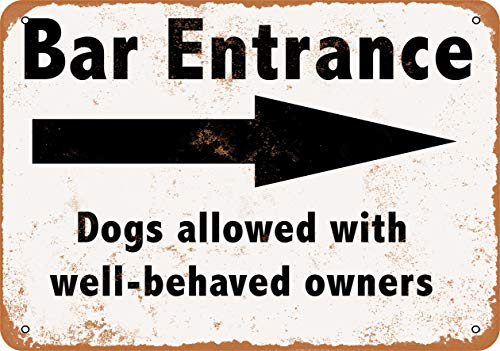 10 x 14 Metal Sign - Well-Behaved Dogs with Owners Welcome in Bar - Vintage Look