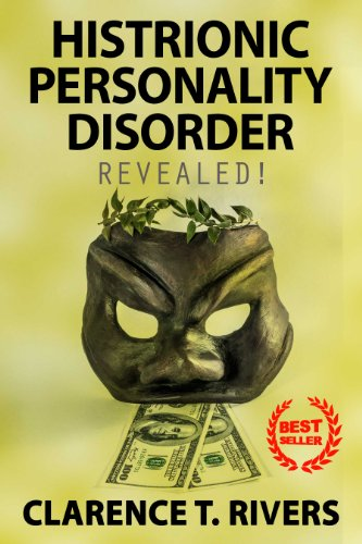 Histrionic Personality Disorder: Enter the Mind of a Person Living with HPD! The Ultimate Information Book (Histrionic Personality Disorder, HPD)